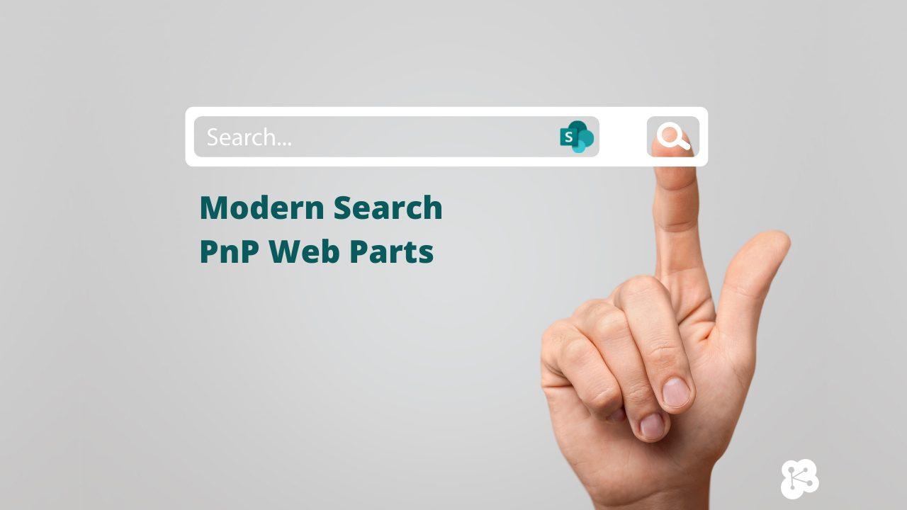 How to Build Modern SearchPnPWeb Parts