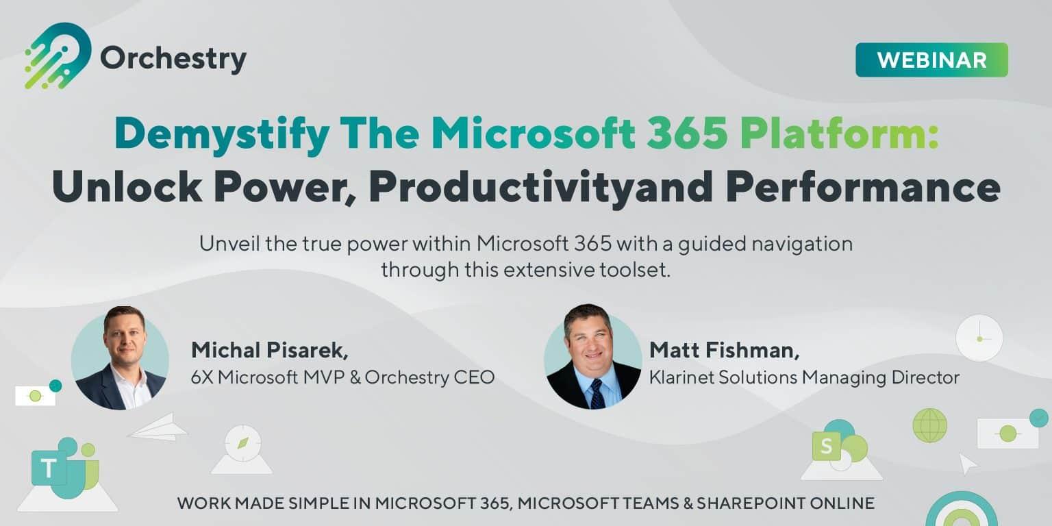 Klarinet & Orchestry – Demystify the Microsoft 365 Platform Webinar Recap