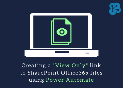 Creating a VIEW ONLY link to SharePoint Office 365 files with Power Automate