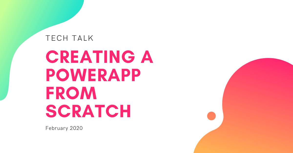 Tech Talk : Create a Power App from Scratch